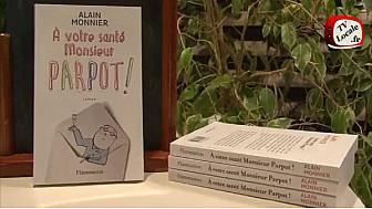 Alain MONNIER, 'A votre santé Monsieur PARPOT' @FlammarionJ #TvLocale_fr