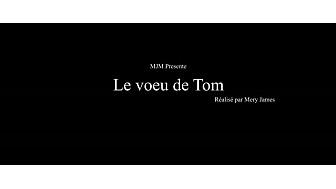 ' Le voeu de Tom' un film de Mery James