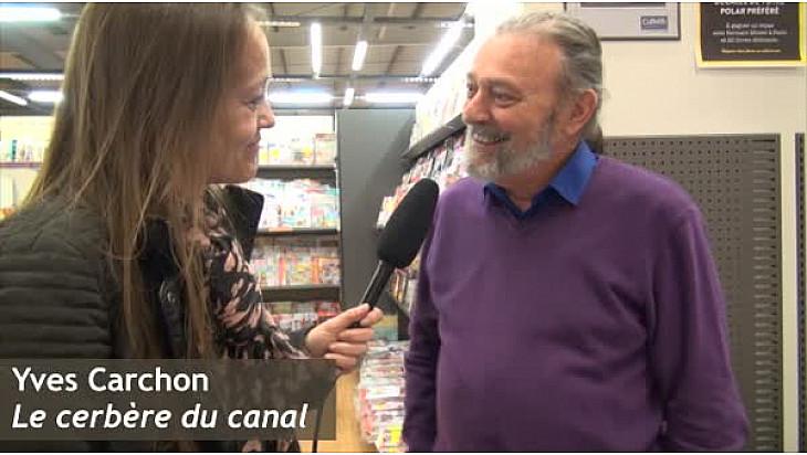 Yves Carchon présente son nouveau roman Le Cerbère du Canal