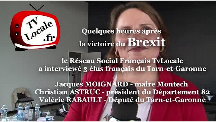 BREXIT réactions de la Député Valérie RABAULT, du président du CD82 Christian ASTRUC et de Jacques MOIGNARD maire de Montech