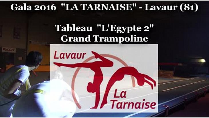 Gymnastique Gala 2016 'La Tarnaise' de Lavaur (81): 'L'Egypte 2' Grand Trampoline #TvLocale_fr