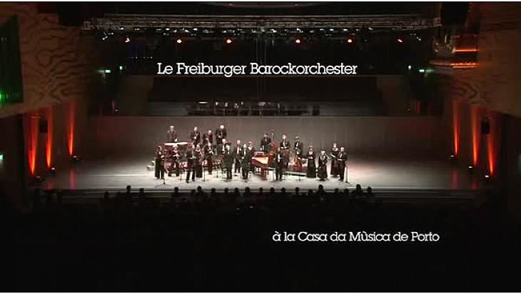 Johann Sébastien BACH: Concert du Freiburger Barockorchester à la Casa da Musica de Porto @LeCNC