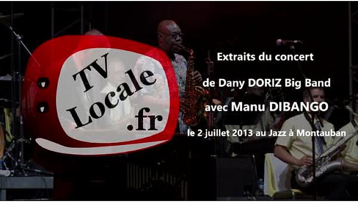 Manu Dibango, ce monstre sacré de l'univers jazz était à Montauban en 2013 avec le Dany Doriz Big band