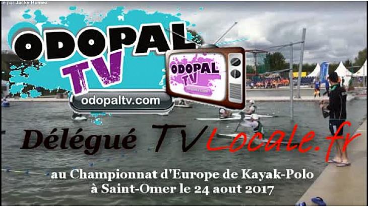 Championnat d'Europe de Kayak-Polo 2017 à Saint-Omer: Ludovic Loquet et Sophie Warot conseillers departementaux du Pas-de-Calais sur OdopaleTV