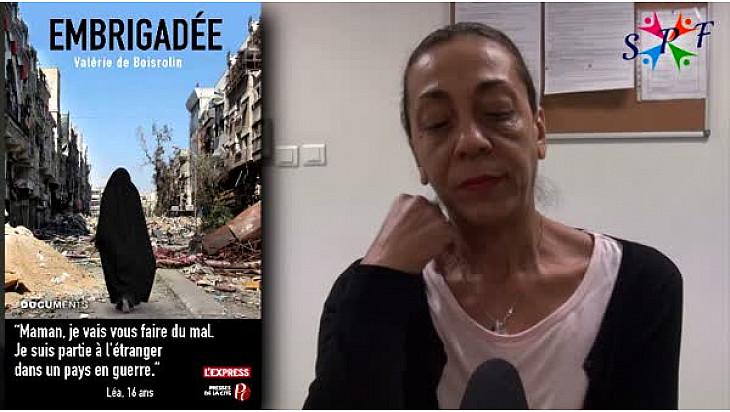 Témoignage de Valérie de Boisrolin  :  sa fille  est partie en Syrie à l'âge de 16 ans.