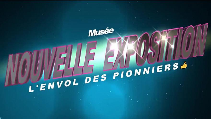 L'Envol des pionniers : nouvelle expo temporaire #musée #aviation #tvlocale.fr #smartrezo #toulouse @CiteEspace