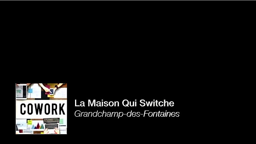 Grandchamp des Fontaines : La Maison Qui Switche #entreprendre #coworking #cohoming