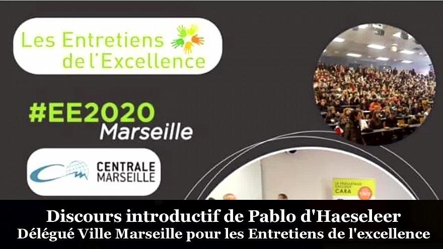 Discours introductif de Pablo d'Haeseleer Délégué ville de Marseille pour les Entretiens de l'Excellence @CentraleMars @Les_EE @MichaGUERIN @ChenvaTieu