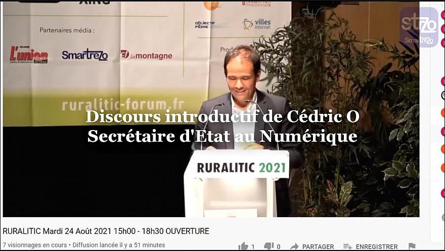 RURALITIC 2021 : Discours introductif de Cédric O, Secrétaire d'Etat de la Transition Numérique et des Communications Electroniques. @cedric_o #Ruralitic2021