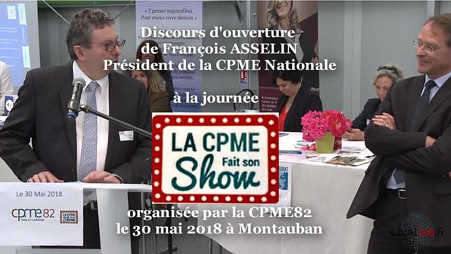 Discours introductif de Michel DARIOS Président de la CPME82 et de François ASSELIN Président de la CPME Nationale. Montauban le 30 mai 2018 @AsselinFasselin @CPME82 @CPMEnationale