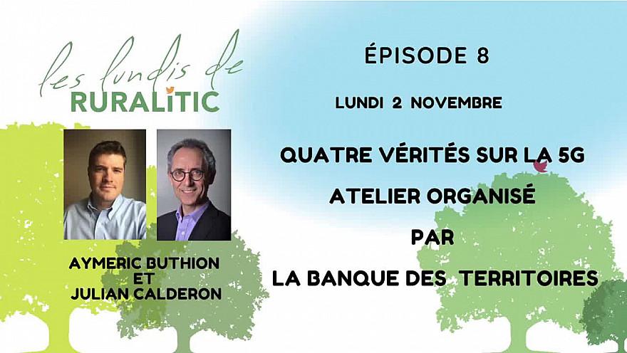Les Lundis de RURALITIC :  séance du 2 novembre dédiée à la 5G animée par Aymeric Buthion et Julian Calderon de la Banque des Territoires. @BanqueDesTerr