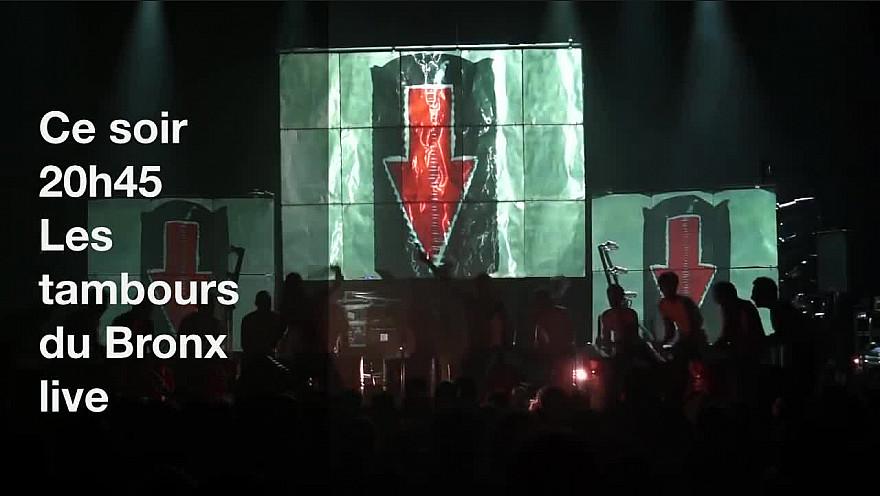 Ce soir 15 Fevrier, les tambours du Bronx Live