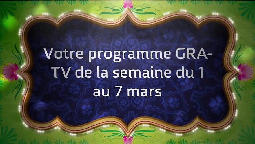 Votre programme du 1 au 7 mars 2021 sur GRA-TV